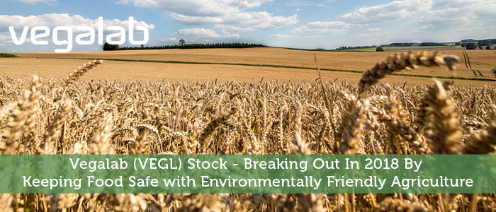 Vegalab (VEGL) Stock - Breaking Out In 2018 By Keeping Food Safe with Environmentally Friendly Agriculture
