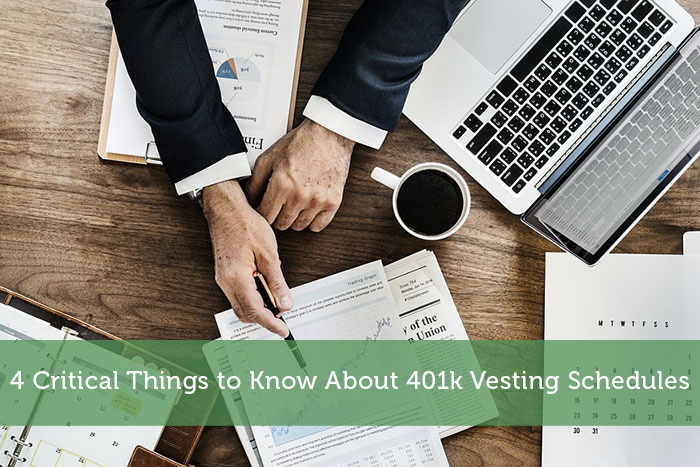 4 Critical Things to Know About 401k Vesting Schedules