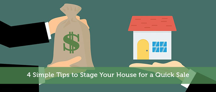 4 Simple Tips to Stage Your House for a Quick Sale