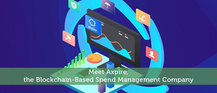 Meet Axpire, the Blockchain-Based Spend Management Company