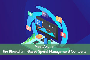 Meet aXpire, the Blockchain-Based Spend Management Company