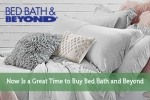 Now Is a Great Time to Buy Bed Bath and Beyond