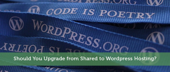 Should You Upgrade from Shared to WordPress Hosting?