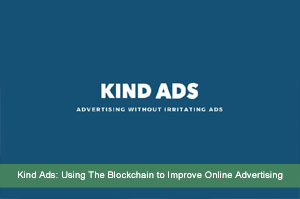 Kind Ads: Using The Blockchain to Improve Online Advertising