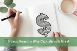 3 Basic Reasons Why Capitalism Is Great