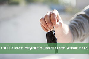 Adam-by-Car Title Loans: Everything You Need to Know (Without the BS)
