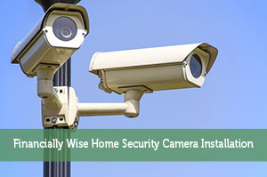 Financially Wise Home Security Camera Installation