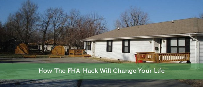 How The FHA-Hack Will Change Your Life