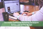 Successful Traditional Marketing Techniques to Consider on Any Budget