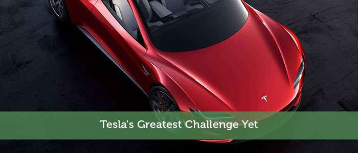 Tesla's Greatest Challenge Yet