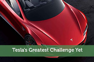 Tesla's Greatest Challenge Yet