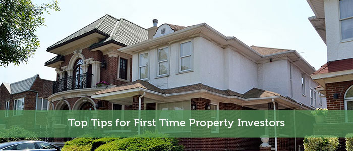 Top Tips for First Time Property Investors