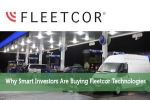 Why Smart Investors Are Buying Fleetcor Technologies