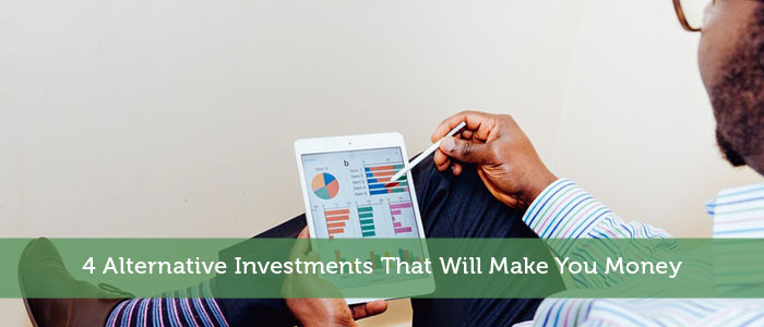 4 Alternative Investments That Will Make You Money