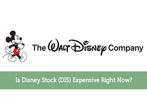 Kevin-by-Is Disney Stock (DIS) Expensive Right Now?