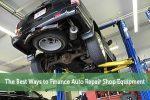 The Best Ways to Finance Auto Repair Shop Equipment