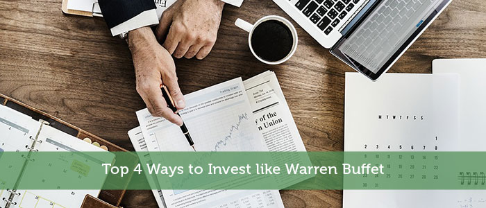 Top 4 Ways to Invest like Warren Buffet