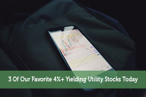 3 Of Our Favorite 4%+ Yielding Utility Stocks Today
