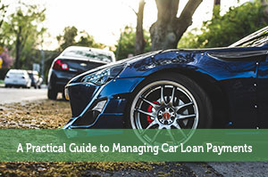 A Practical Guide to Managing Car Loan Payments