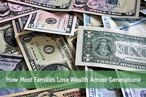 Kevin-by-How Most Families Lose Wealth Across Generations