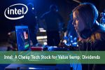 Intel: A Cheap Tech Stock for Value & Dividends