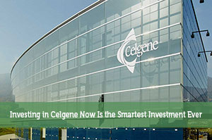 Investing in Celgene Now Is the Smartest Investment Ever