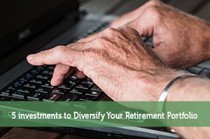 Adam-by-5 investments to Diversify Your Retirement Portfolio