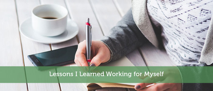 Lessons I Learned Working for Myself