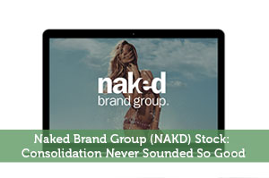 Josh Rodriguez-by-Naked Brand Group (NAKD) Stock: Consolidation Never Sounded So Good