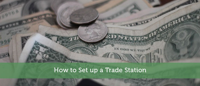 How to Set up a Trade Station