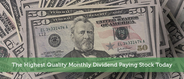 The Highest Quality Monthly Dividend Paying Stock Today