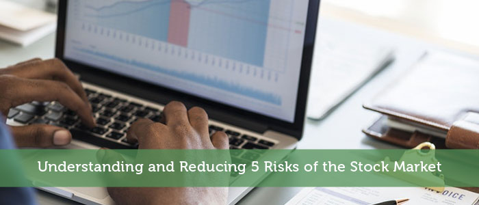 Understanding and Reducing 5 Risks of the Stock Market