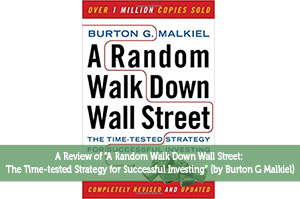 "Jeremy Biberdorf-by-A Review of ""A Random Walk Down Wall Street: The Time-tested Strategy for Successful Investing"" (by Burton G Malkiel)"