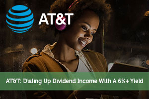AT&T: Dialing Up Dividend Income With A 6%+ Yield