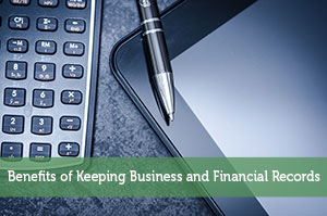 Benefits of Keeping Business and Financial Records