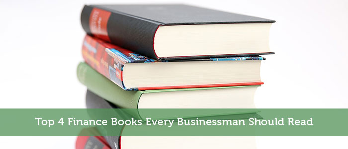 Top 4 Finance Books Every Businessman Should Read