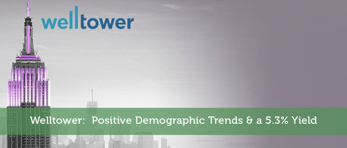 Welltower: Positive Demographic Trends & a 5.3% Yield