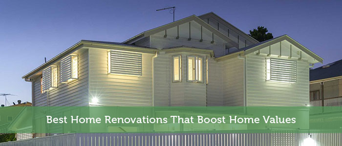 Best Home Renovations That Boost Home Values