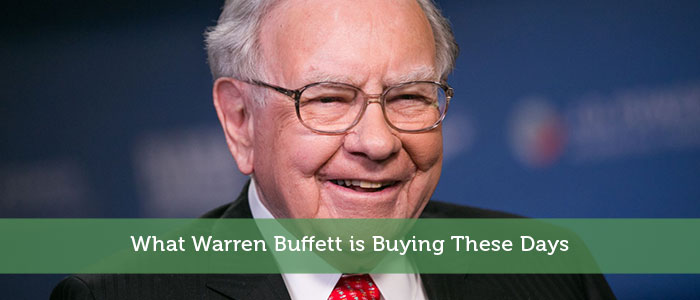 What Warren Buffett is Buying These Days