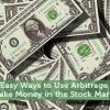 2 Easy Ways to Use Arbitrage to Make Money in the Stock Market