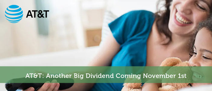AT&T: Another Big Dividend Coming November 1st