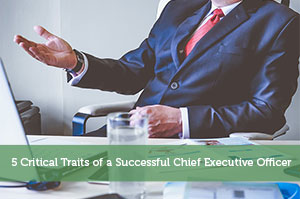 Jon Dulin-by-5 Critical Traits of a Successful Chief Executive Officer