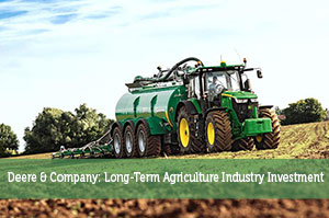 Deere & Company: Long-Term Agriculture Industry Investment