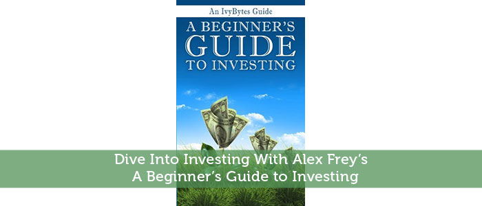 Dive Into Investing With Alex Frey's A Beginner's Guide to Investing