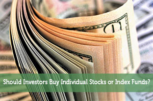 Sure Dividend-by-Should Investors Buy Individual Stocks or Index Funds?