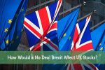 How Would a No Deal Brexit Affect UK Stocks?