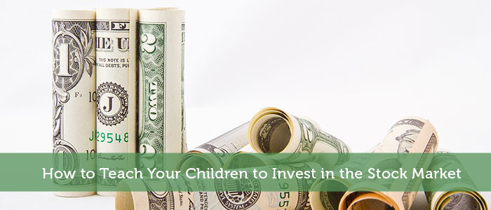 How to Teach Your Children to Invest in the Stock Market