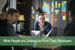 What People are Looking for From Their Employers