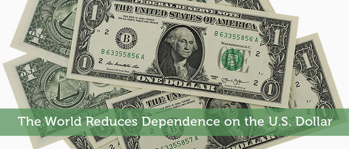 The World Reduces Dependence on the U.S. Dollar