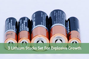 3 Lithium Stocks Set For Explosive Growth